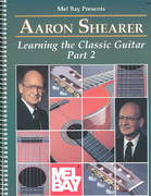Learning the Classic Guitar 1st Edition 9780871668554 0871668556