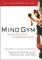 Mind Gym : An Athlete's Guide to Inner Excellence 1st Edition 9780071504645 0071504648
