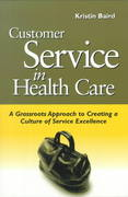 Customer Service in Health Care 1st Edition 9781556482694 1556482698