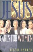 Jesus Cares for Women 0 9780891091905 0891091904