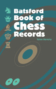 The Batsford Book of Chess Records 0 9780713489460 0713489464