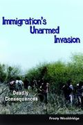 Immigration's Unarmed Invasion 0 9781418463861 1418463868