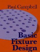 Basic Fixture Design 1st Edition 9780831130527 0831130520