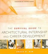 The Survival Guide to Architectural Internship and Career Development 1st edition 9780471692638 0471692638