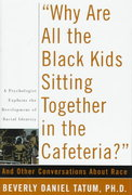 Why Are All The Black Kids Sitting Together In The Cafeteria? 1st edition 9780465091270 046509127X