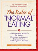 The Rules of Normal Eating 1st Edition 9780936077215 0936077212