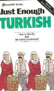 Just Enough Turkish 1st edition 9780844295183 0844295183