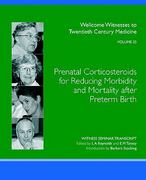 Prenatal Corticosteroids for Reducing Morbidity and Mortality after Preterm Birth 0 9780854841028 0854841024
