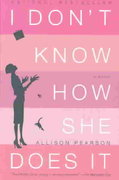 I Don't Know How She Does It 1st Edition 9780375713750 0375713751