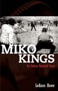 Miko Kings: An Indian Baseball Story 1st Edition 9781879960787 1879960788
