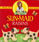 The Sunmaid Raisin Play Book 0 9780689831300 0689831307
