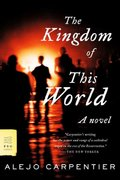 The Kingdom of This World 1st edition 9780374530112 0374530114