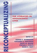 Reconceptualizing the Literacies in Adolescents' Lives 1st edition 9780805825602 0805825606