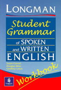 Longman Student Grammar of Spoken and Written English Workbook 1st edition 9780582539426 0582539420