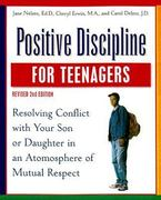Positive Discipline for Teenagers, Revised 2nd Edition 2nd edition 9780761521815 076152181X
