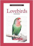 A New Owner's Guide to Lovebirds 2003rd edition 9780793828531 0793828538