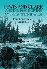 Lewis and Clark and the Image of the American Northwest 0 9780486269146 0486269140
