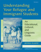 Understanding Your Refugee and Immigrant Students 1st Edition 9780472030989 0472030981