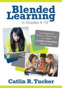Blended Learning in Grades 4-12 1st Edition 9781452240862 1452240868