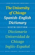 The University of Chicago Spanish-English Dictionary, Sixth Edition: Diccionario Universidad de Chicago Inglés-Español, Sexta Edición 6th Edition 9780226666969 0226666964