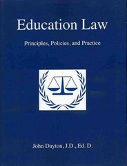 Education Law: Principles, Policies and Practice 1st Edition 9781470063214 1470063212
