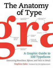 The Anatomy of Type 1st Edition 9780062203120 0062203126
