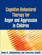 Cognitive-Behavioral Therapy for Anger and Aggression in Children 1st Edition 9781462506323 1462506321