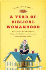 A Year of Biblical Womanhood 1st Edition 9781595553676 1595553673