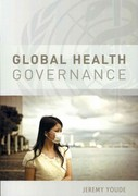 Global Health Governance 1st Edition 9780745653099 074565309X