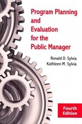 Program Planning and Evaluation for the Public Manager 4th Edition 9781577667780 1577667786