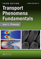Transport Phenomena Fundamentals, Third Edition 3rd Edition 9781466555358 1466555351
