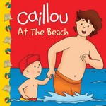 Caillou - At the Beach 0 9782894509425 2894509421