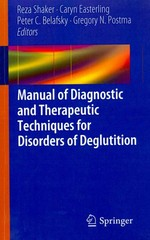 Manual of Diagnostic and Therapeutic Techniques for Disorders of Deglutition 1st Edition 9781461437789 1461437784