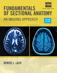 Fundamentals of Sectional Anatomy: An Imaging Approach 2nd Edition 9781133960867 1133960863