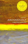 Archaeology: A Very Short Introduction 2nd Edition 9780199657438 0199657432