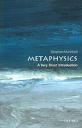 Metaphysics: A Very Short Introduction 1st Edition 9780199657124 0199657122