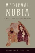 Medieval Nubia:A Social and Economic History 0 9780199995905 0199995907