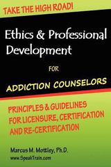 Ethics and Professional Development for Addiction Counselors 1st Edition 9781470149352 1470149354