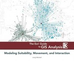 The Esri Guide to GIS Analysis, Volume 3 1st Edition 9781589483392 1589483391