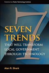 Seven Trends that will Transform Local Government Through Technology 1st Edition 9781470046026 1470046024