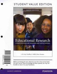Educational Research: Competencies for Analysis and Applications, Student Value Edition 10th Edition 9780133007923 0133007928