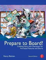 Prepare to Board! Creating Story and Characters for Animated Features and Shorts 2nd Edition 9780240818788 0240818784