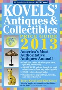 Kovels' Antiques and Collectibles Price Guide 2013 45th edition 9781579129156 1579129153