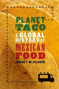 Planet Taco: A Global History of Mexican Food 1st Edition 9780199908486 0199908486