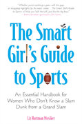 The Smart Girl's Guide to Sports 0 9780452289505 0452289505