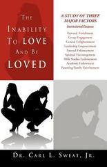 The Inability to Love and Be Loved 1st Edition 9781469156576 1469156571