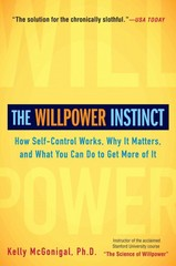The Willpower Instinct 1st Edition 9781583335086 1583335080