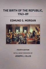 The Birth of the Republic, 1763-89 4th Edition 9780226923420 0226923428