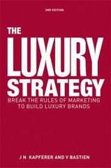 The Luxury Strategy 2nd Edition 9780749464912 0749464917