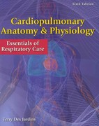 Cardiopulmonary Anatomy & Physiology 6th Edition 9781285051857 1285051858